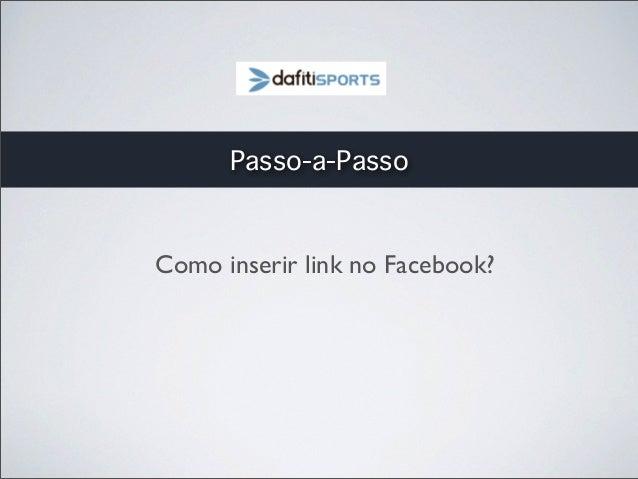 Passo-a-Passo  Como inserir link no Facebook?