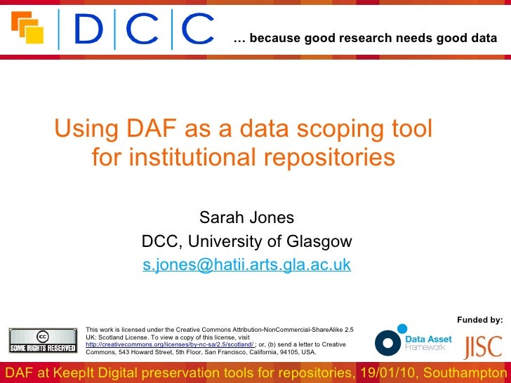 Using DAF as a data scoping tool  for institutional repositories   Sarah Jones DCC, University of Glasgow [email_address]