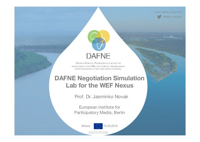 www.dafne-project.eu @dafne_project DECISION ANALYTIC FRAMEWORK TO EXPLORE THE  WATER-ENERGY-FOOD NEXUS IN COMPLEX TRANSBO...