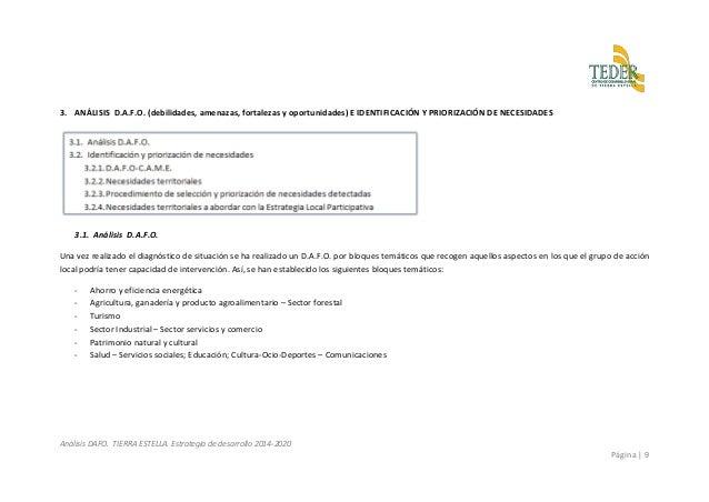 Análisis DAFO. TIERRA ESTELLA. Estrategia de desarrollo 2014-2020 Página | 9 3. ANÁLISIS D.A.F.O. (debilidades, amenazas, ...