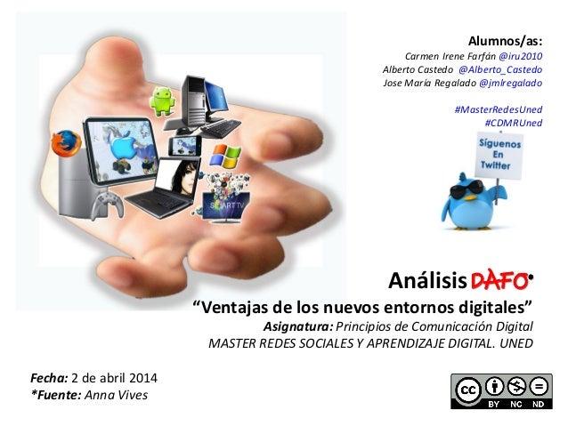"""Análisis DAFO* """"Ventajas de los nuevos entornos digitales"""" Asignatura: Principios de Comunicación Digital MASTER REDES SOC..."""