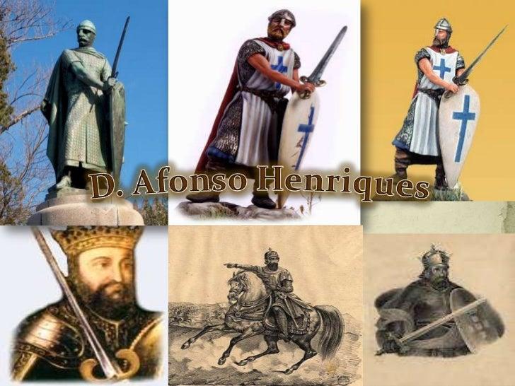  D. Afonso Henriques foi o primeiro rei de Portugal.  Fundou o reino de Portugal em 1143, quando o tornou  independente d...