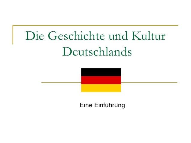Die Geschichte und Kultur  Deutschlands  Eine Einführung