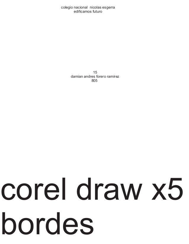 colegio nacional nicolas esgerra edificamos futuro 15 damian andres forero ramirez 805 corel draw x5 bordes