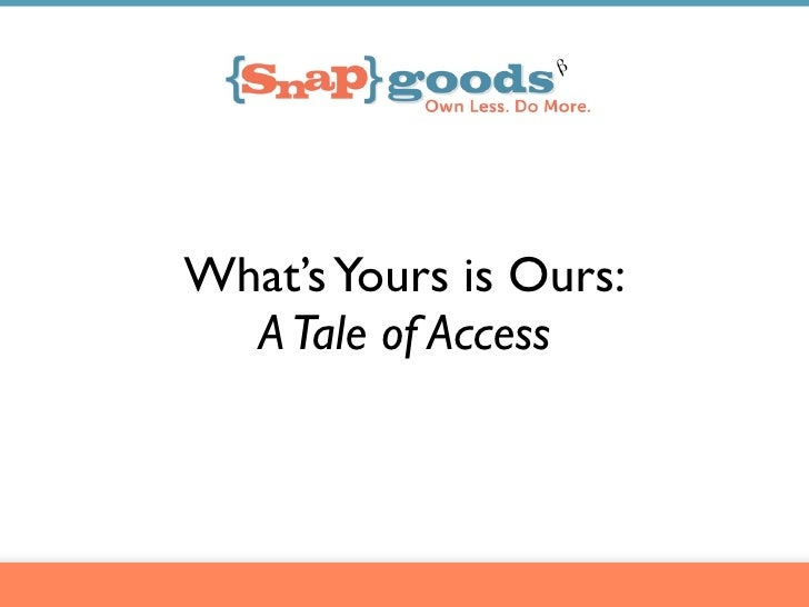 What's Yours is Ours:   A Tale of Access