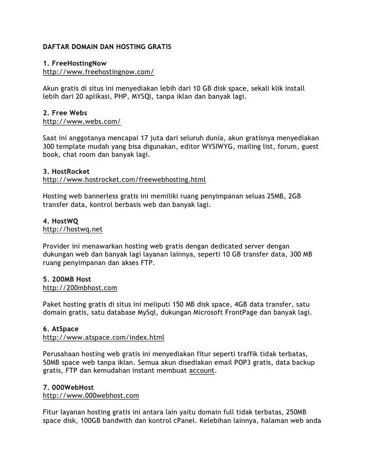 DAFTAR DOMAIN DAN HOSTING GRATIS1. FreeHostingNowhttp://www.freehostingnow.com/Akun gratis di situs ini menyediakan lebih ...