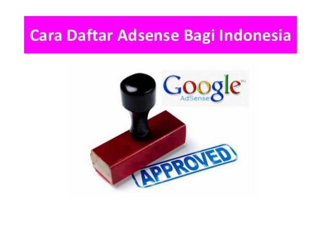 Cara Daftar Adsense Bagi Indonesia