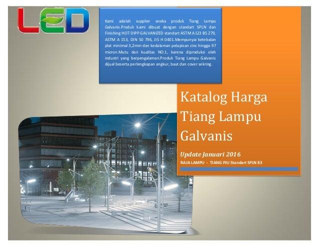 http://rajalampu.wordpress.com Kami adalah supplier aneka produk Tiang Lampu Galvanis.Produk kami dibuat dengan standart S...