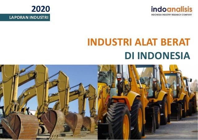 2020 LAPORAN INDUSTRI INDUSTRI ALAT BERAT DI INDONESIA