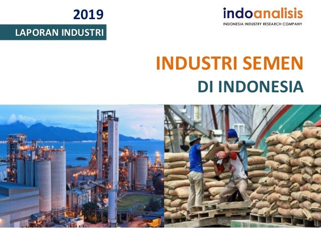 2019 LAPORAN INDUSTRI INDUSTRI SEMEN DI INDONESIA