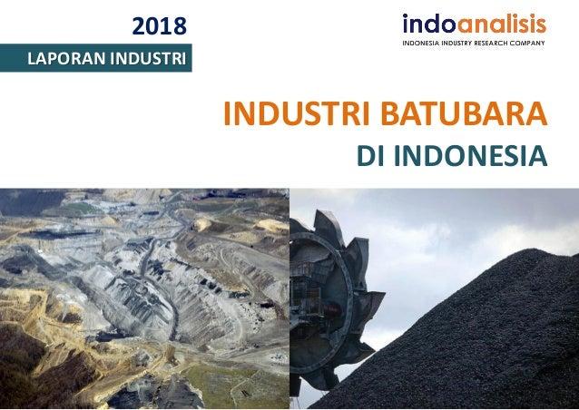 2018 LAPORAN INDUSTRI INDUSTRI BATUBARA DI INDONESIA