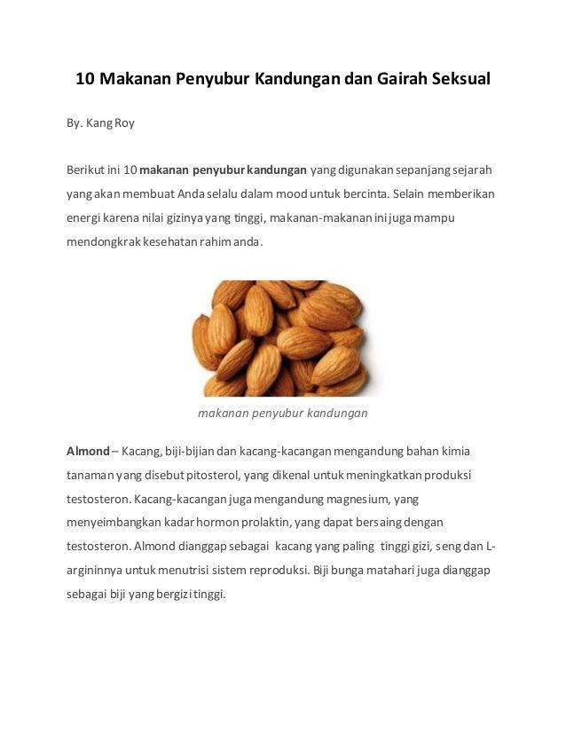 10 Makanan Penyubur Kandungan dan Gairah Seksual By. Kang Roy Berikut ini 10 makanan penyubur kandungan yang digunakan sep...
