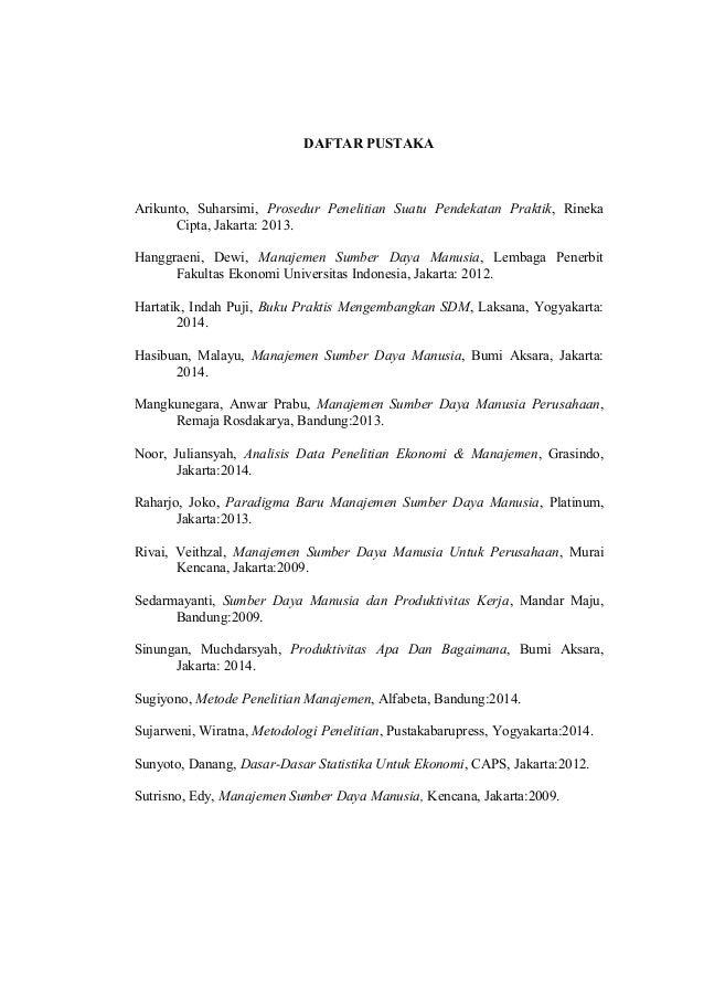 DAFTAR PUSTAKA Arikunto, Suharsimi, Prosedur Penelitian Suatu Pendekatan Praktik, Rineka Cipta, Jakarta: 2013. Hanggraeni,...