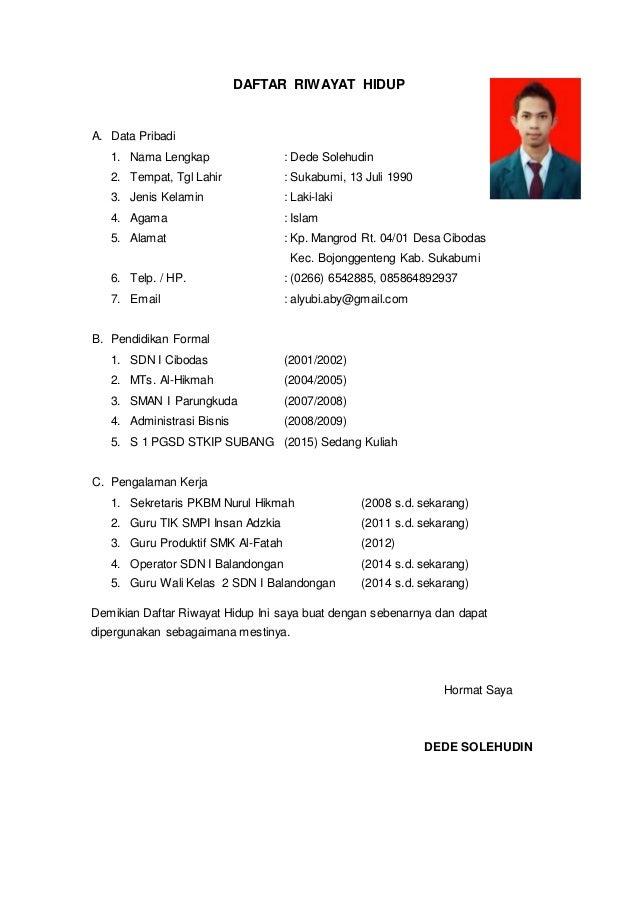 DAFTAR RIWAYAT HIDUP A. Data Pribadi 1. Nama Lengkap : Dede Solehudin 2. Tempat, Tgl Lahir : Sukabumi, 13 Juli 1990 3. Jen...