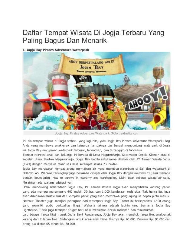 Daftar Tempat Wisata Di Jogja Terbaru Yang Paling Bagus Dan Menarik 1. Jogja Bay Pirates Adventure Waterpark Jogja Bay Pir...