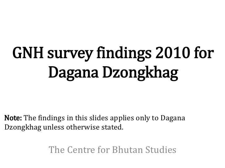 GNH survey findings 2010 for      Dagana DzongkhagNote: The findings in this slides applies only to DaganaDzongkhag unless...