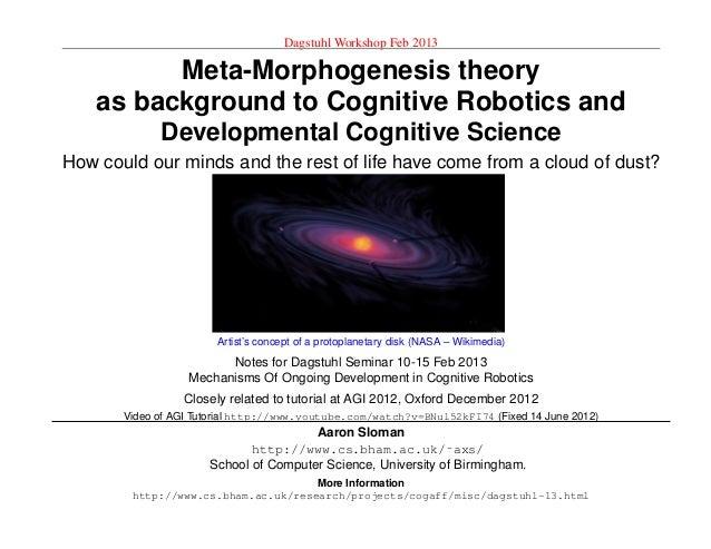Dagstuhl Workshop Feb 13Meta-Morphogenesis theoryas background toCognitive Robotics andDevelopmental Cognitive ScienceHow ...