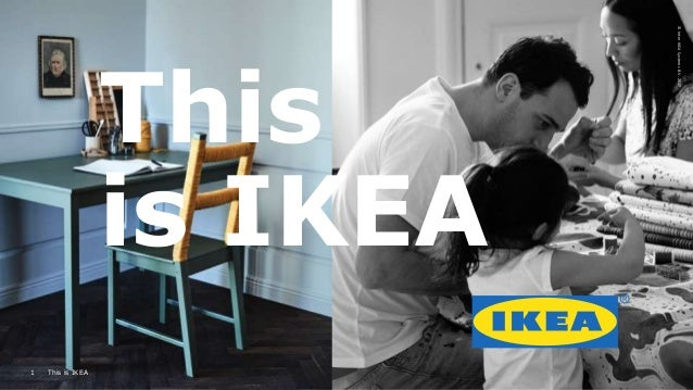 ©InterIKEASystemsB.V.2017 1 This is IKEA This is IKEA ©InterIKEASystemsB.V.2017 1 This is IKEA