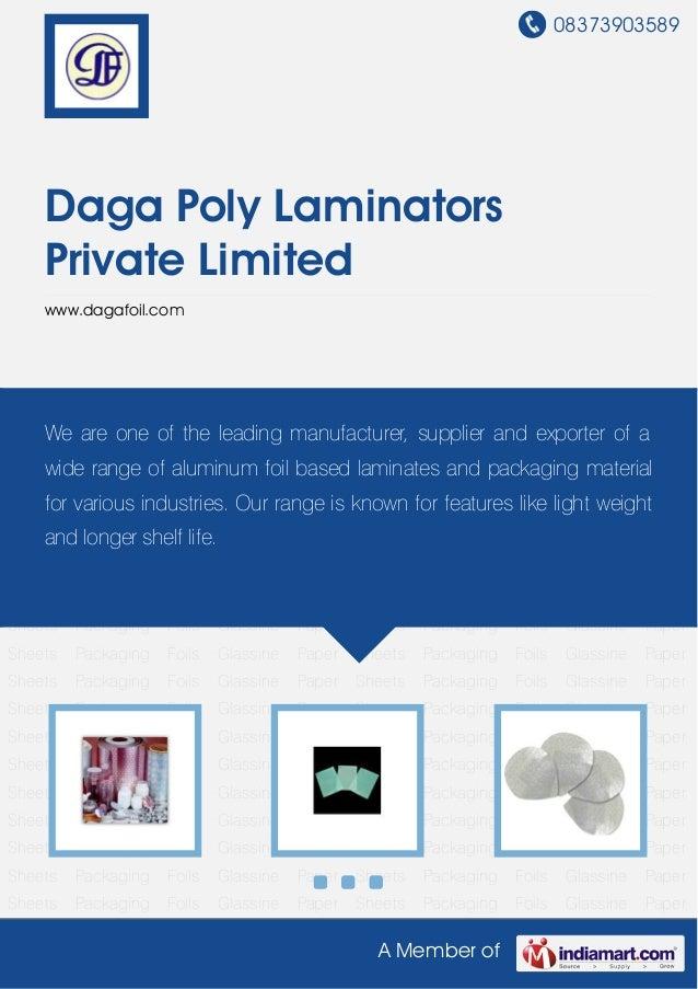 08373903589A Member ofDaga Poly LaminatorsPrivate Limitedwww.dagafoil.comPackaging Foils Glassine Paper Sheets Packaging F...