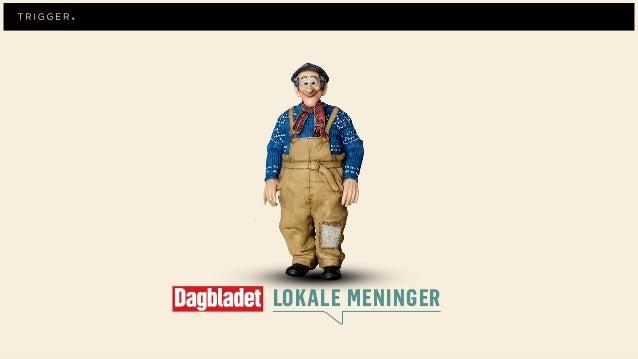 ANNONSER I DAGBLADET LESERINNLEGG ANNONSER I RELEVANTE ALLER KANALER TV-ANNONSER INTERNE FLATER SOME-FLATER MENINGSMOTSTAN...