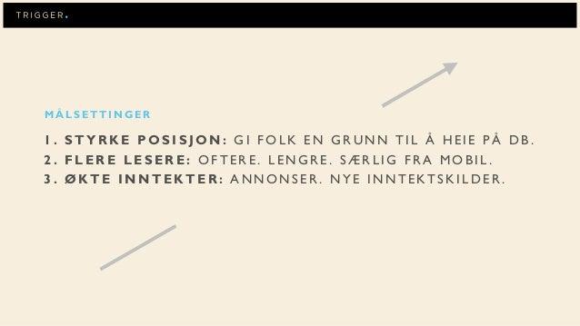 Posisjoneringstrategi Meninger:Sterke meninger har alltid vært en del av sjelen til Dagbladet