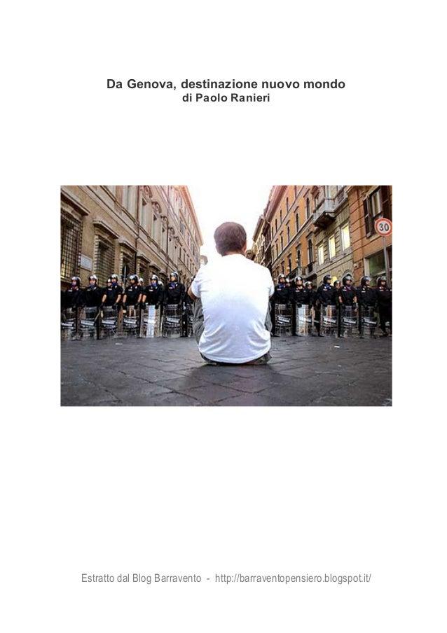 Estratto dal Blog Barravento - http://barraventopensiero.blogspot.it/ Da Genova, destinazione nuovo mondo di Paolo Ranieri