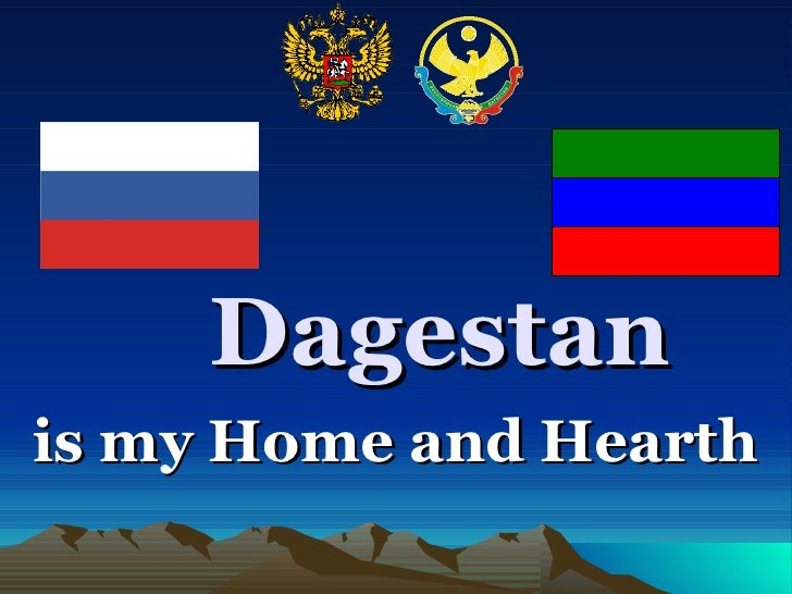 Dagestan is my Home and Hearth