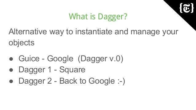 Advanced Dagger talk from 360andev Slide 2