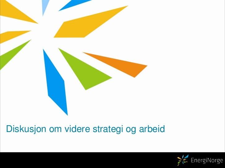 Diskusjon om videre strategi og arbeid