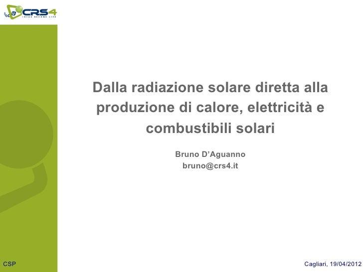 Dalla radiazione solare diretta alla      produzione di calore, elettricità e              combustibili solari            ...