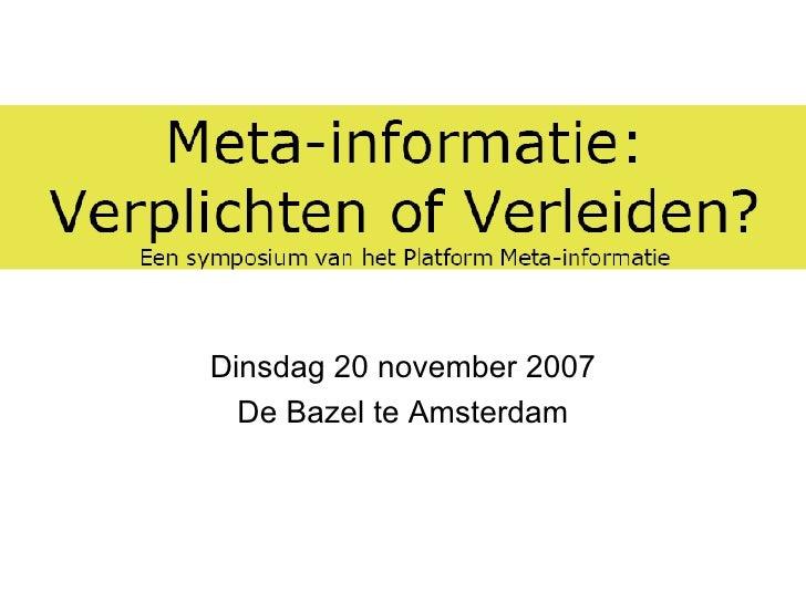 Dinsdag 20 november 2007 De Bazel te Amsterdam