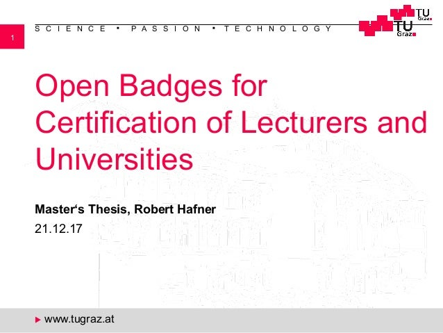 1 S C I E N C E n P A S S I O N n T E C H N O L O G Y u www.tugraz.at Open Badges for Certification of Lecturers and Unive...