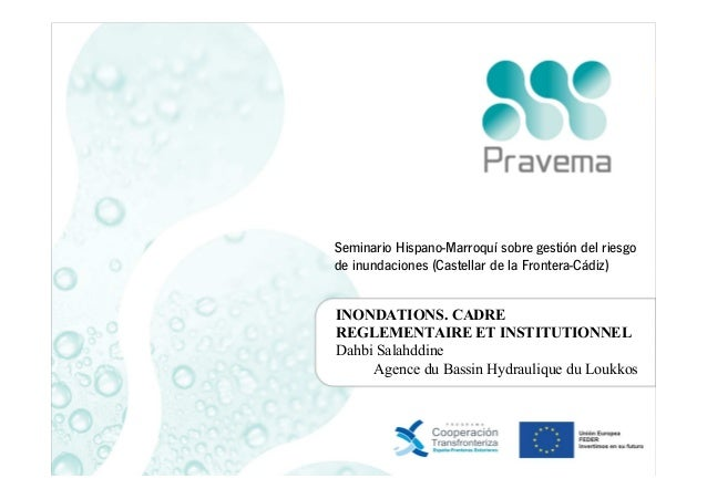 Seminario Hispano-Marroquí sobre gestión del riesgo de inundaciones (Castellar de la Frontera-Cádiz) INONDATIONS. CADRE RE...