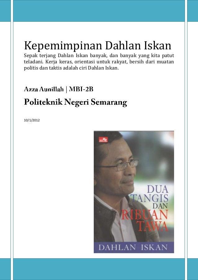 Kepemimpinan Dahlan IskanSepak terjang Dahlan Iskan banyak, dan banyak yang kita patutteladani. Kerja keras, orientasi unt...