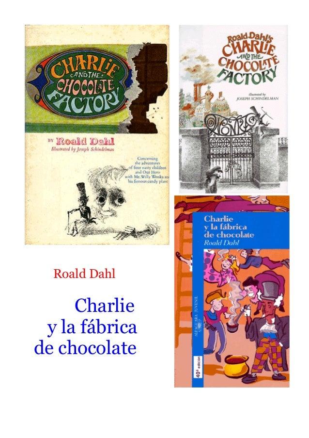 Roald Dahl Charlie y la fábrica de chocolate