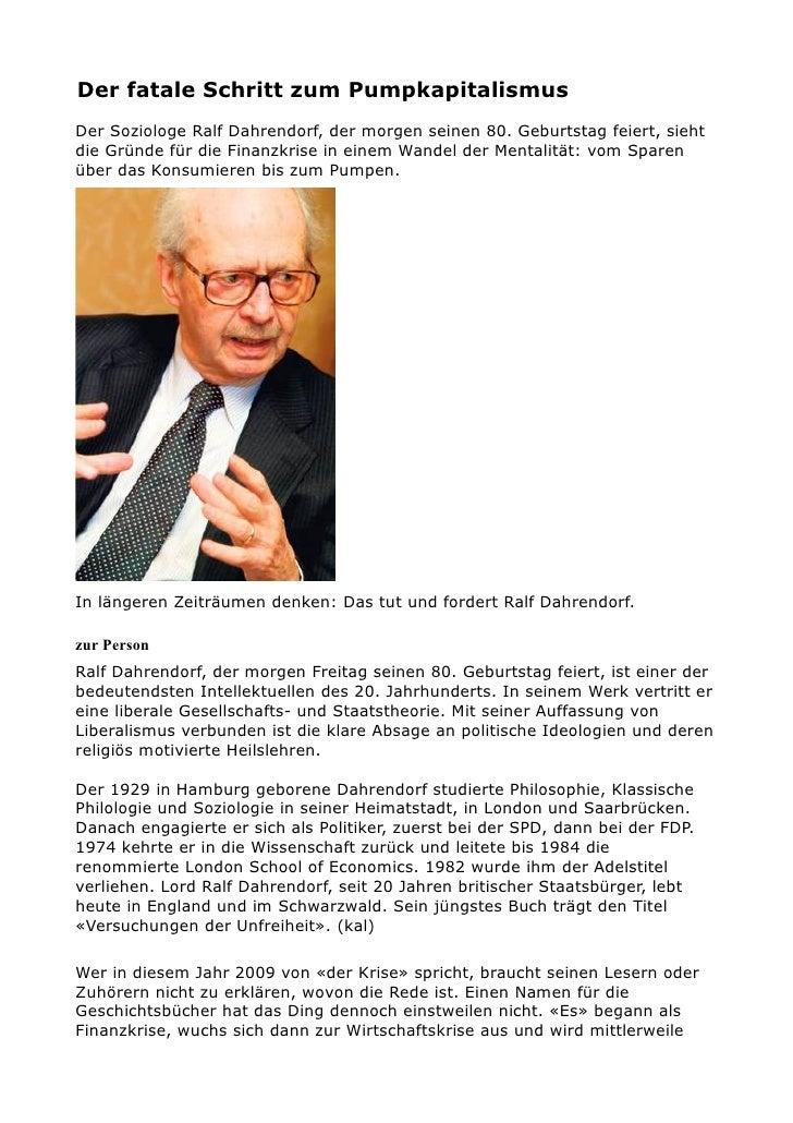 Der fatale Schritt zum Pumpkapitalismus Der Soziologe Ralf Dahrendorf, der morgen seinen 80. Geburtstag feiert, sieht die ...