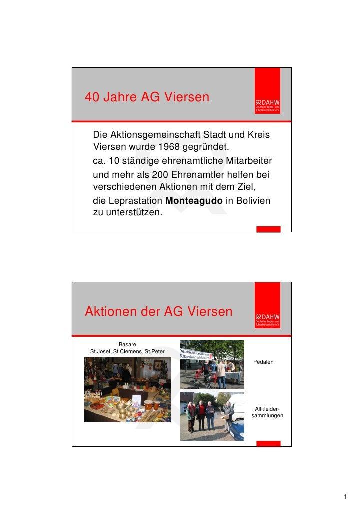 40 Jahre AG Viersen   Die Aktionsgemeinschaft Stadt und Kreis  Viersen wurde 1968 gegründet.  ca. 10 ständige ehrenamtlich...