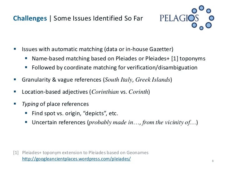 Challenges | Some Issues Identified So Far Issues with automatic matching (data or in-house Gazetter)     Name-based mat...