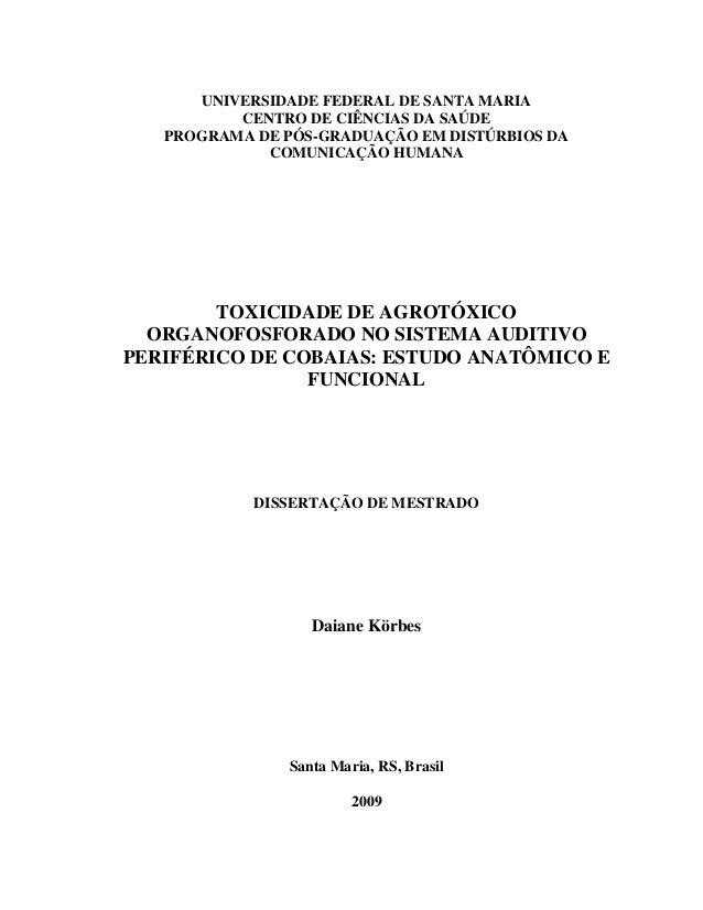 UNIVERSIDADE FEDERAL DE SANTA MARIA CENTRO DE CIÊNCIAS DA SAÚDE PROGRAMA DE PÓS-GRADUAÇÃO EM DISTÚRBIOS DA COMUNICAÇÃO HUM...