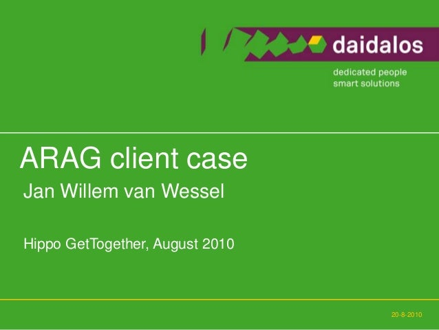 20-8-2010 Jan Willem van Wessel Hippo GetTogether, August 2010 ARAG client case