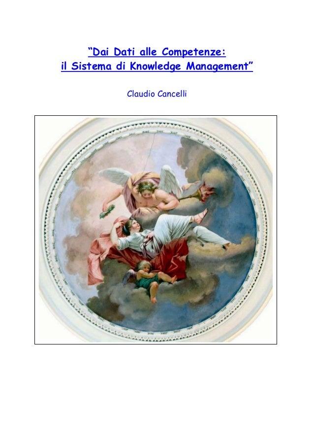 """""""Dai Dati alle Competenze: il Sistema di Knowledge Management"""" Claudio Cancelli"""
