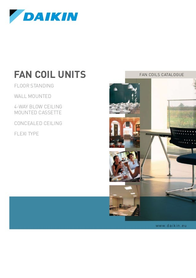 Daikin Fan Coils Has A Worldwide Retion Based On Over 80 Years Experience In The Successful Manufacture