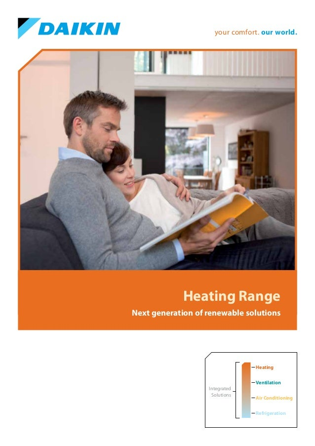 your comfort. our world.  Heating Range Next generation of renewable solutions  Heating Ventilation Integrated Solutions  ...