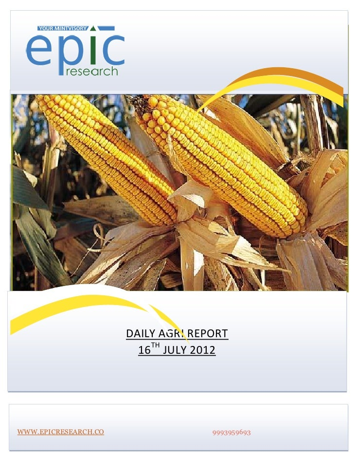 DAILY AGRI REPORT                        16TH JULY 2012WWW.EPICRESEARCH.CO                 9993959693