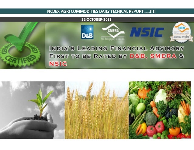 NCDEX AGRI COMMODITIES DAILY TECHICAL REPORT……!!!! 22-OCTOBER-2013