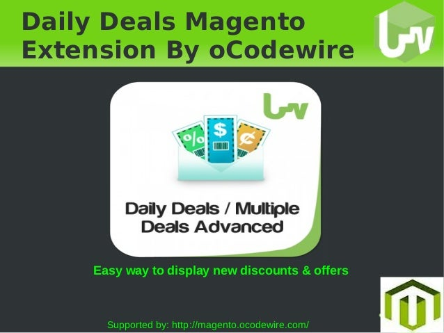 Daily Deals Magento Extension By oCodewire Easy way to display new discounts & offers Supported by: http://magento.oco...