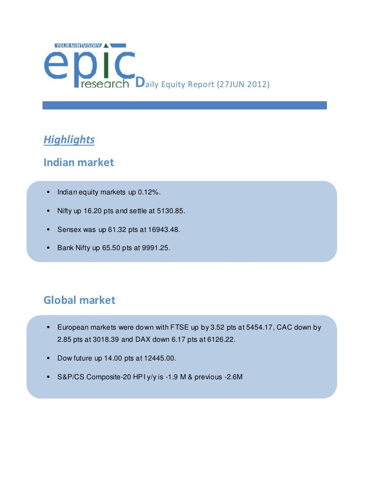 Daily Equity Report (27JUN 2012)HighlightsIndian market   Indian equity markets up 0.12%.   Nifty up 16.20 pts and settl...