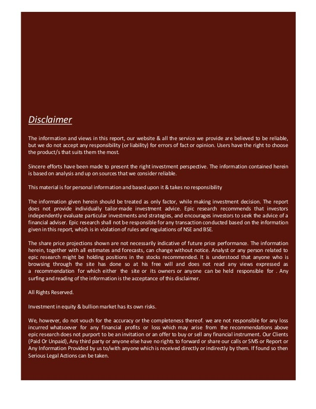 DisclaimerThe information and views in this report, our website & all the service we provide are believed to be reliable,b...