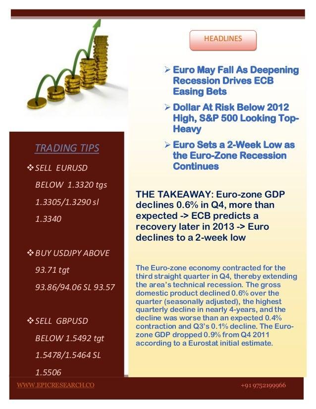 HEADLINES                                    Euro May Fall As Deepening                                     Recession Dri...
