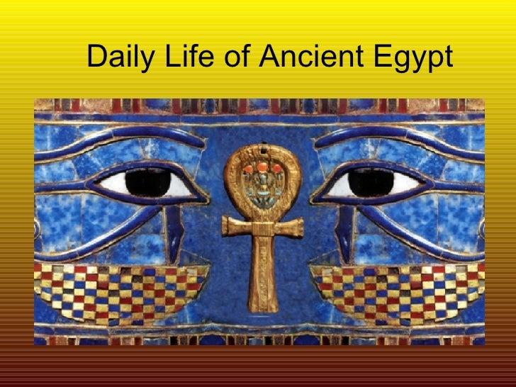 Daily Life of Ancient Egypt